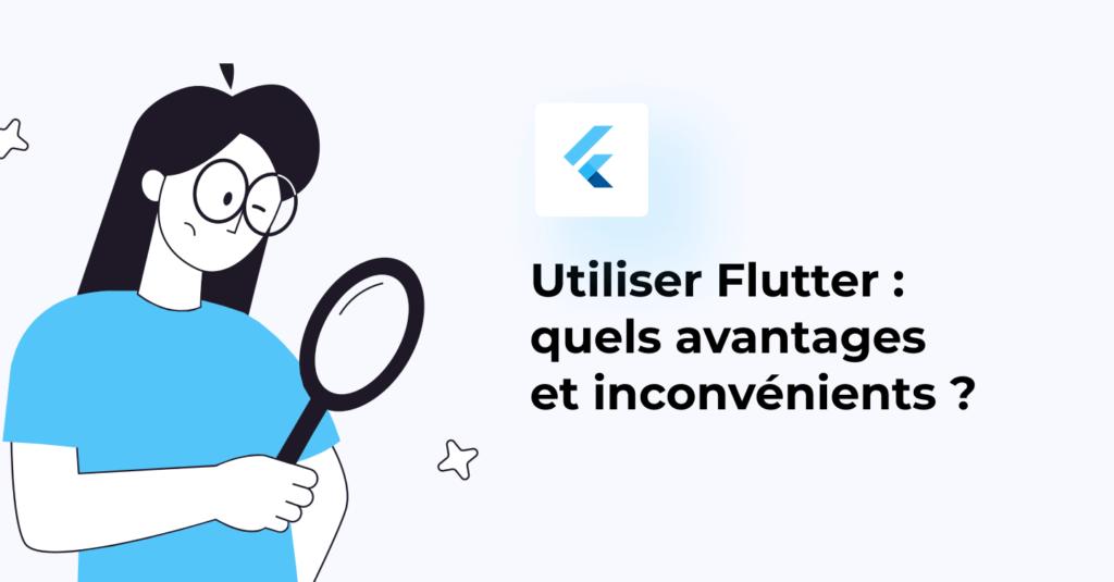 Flutter, ses avantages et ses inconvénients