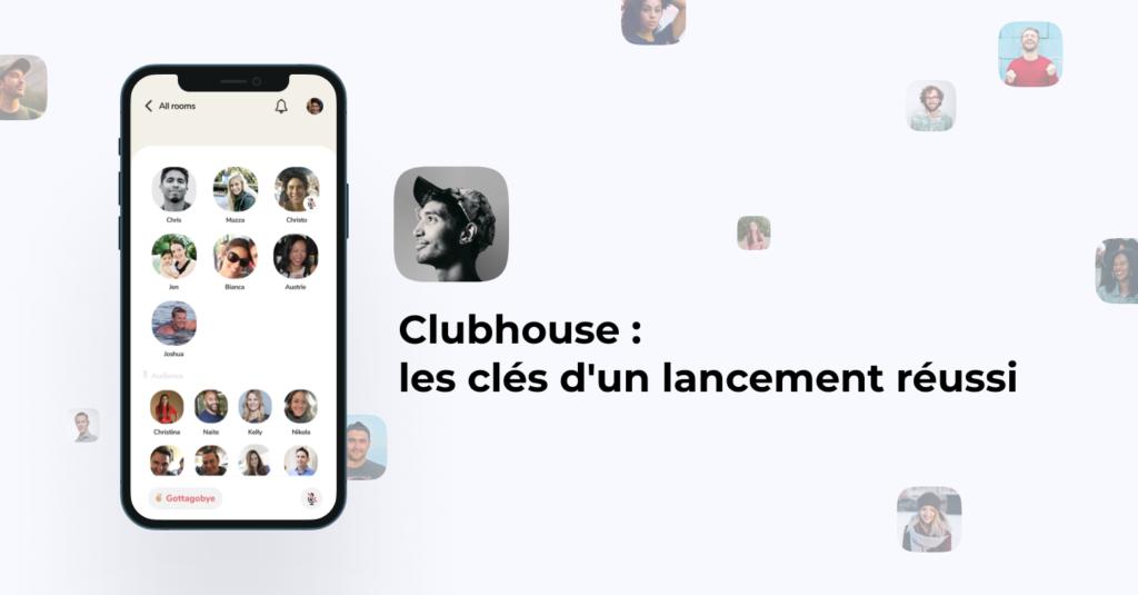 Clubhouse, les clés d'un lancement réussi