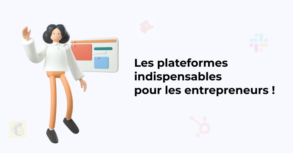 Les plateformes indispensables pour les entrepreneurs
